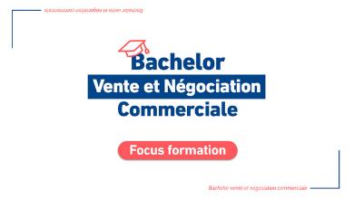 Focus – Bachelor Vente et Négociation Commerciale